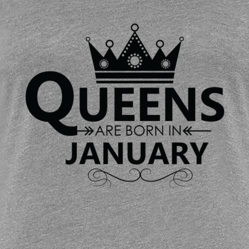 Women s Queens are born in January T Shirt - Women's Premium T-Shirt