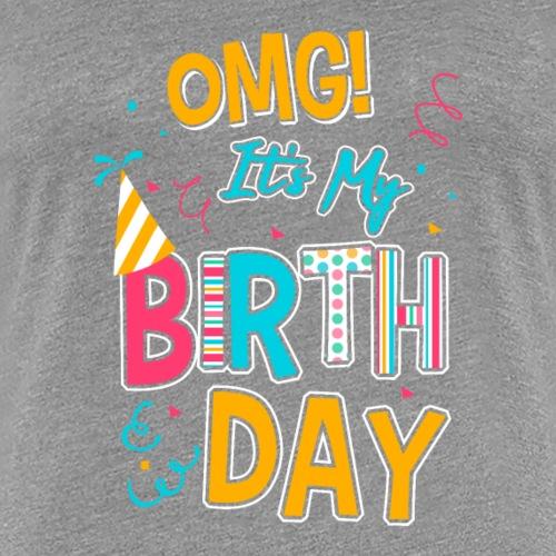 OMG! It's My Birthday - Women's Premium T-Shirt