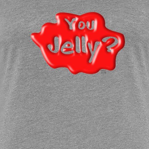 You Jelly? - Women's Premium T-Shirt