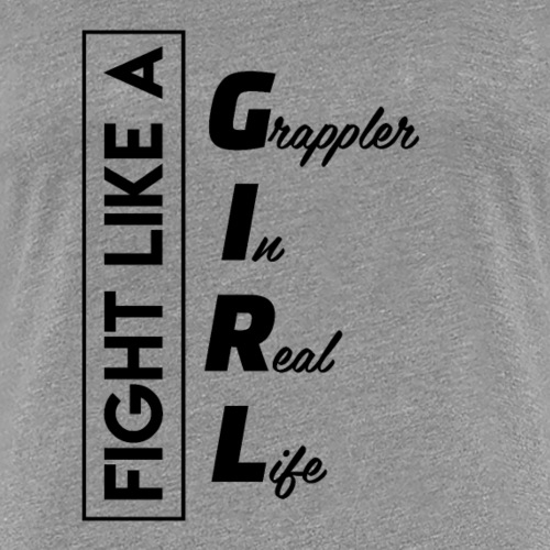 Fight Like a Girl Woman's Jiu-Jitsu Top - Women's Premium T-Shirt