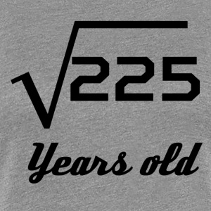 Square Root Of 225 15 Years Old - Women's Premium T-Shirt