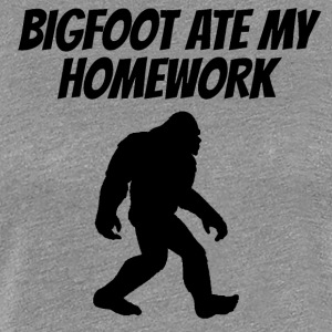 Bigfoot Ate My Homework - Women's Premium T-Shirt