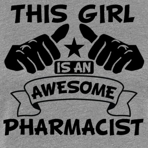 This Girl Is An Awesome Pharmacist - Women's Premium T-Shirt