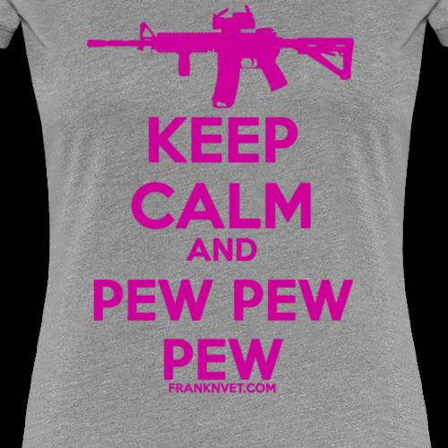 Keep Calm Pew Pink - Women's Premium T-Shirt