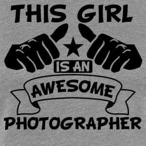 This Girl Is An Awesome Photographer - Women's Premium T-Shirt