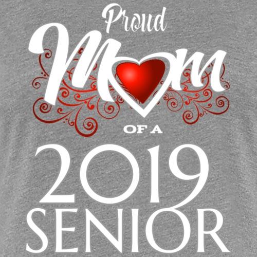 SENIOR 2019 PROUD MOM - Women's Premium T-Shirt