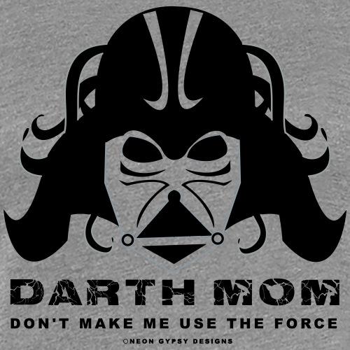 DARTH MOM - Women's Premium T-Shirt