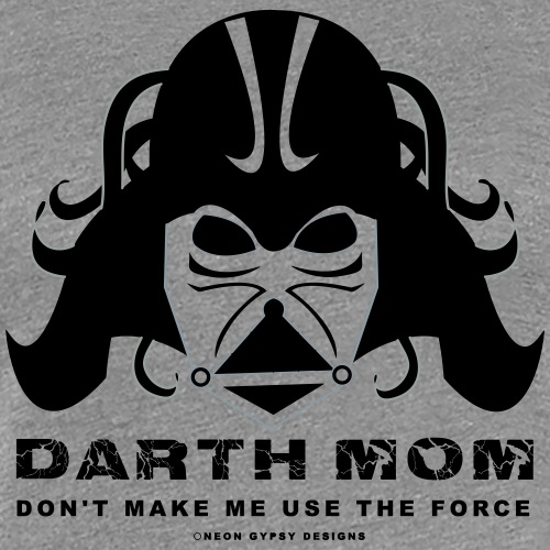 DARTH MOM - Women's Premium T-Shirt