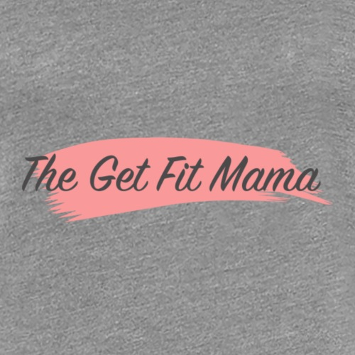 The Get Fit Mama OG - Women's Premium T-Shirt