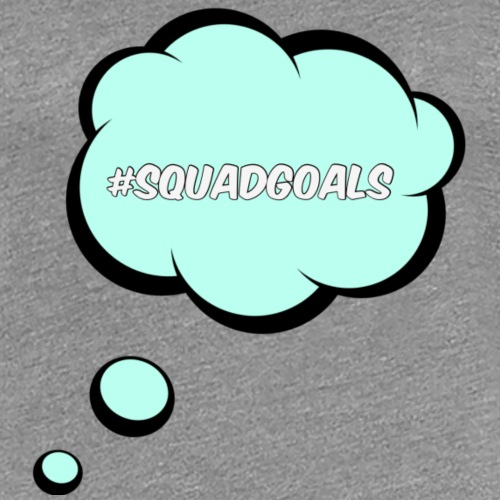 squadgoals - Women's Premium T-Shirt