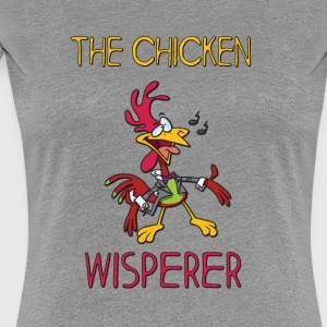 THE CHICKEN WISPERER - Women's Premium T-Shirt