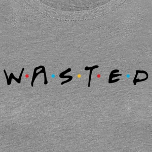 Wasted Friends - Women's Premium T-Shirt