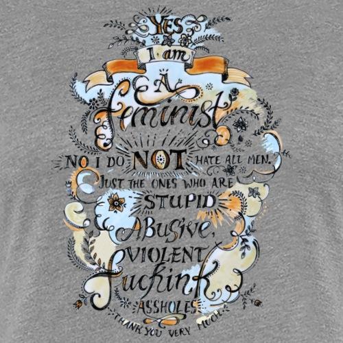 Yes. I'm a feminist! Tee - Women's Premium T-Shirt