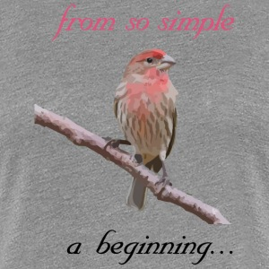 From so simple a beginning... - Women's Premium T-Shirt