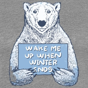 Wake Me Up When Winter Ends - Women's Premium T-Shirt