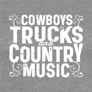 Cowboys Trucks And Country Music T Shirt - Women's Premium T-Shirt