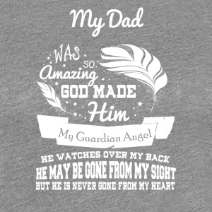 My Dad Is My Guardian Angel T Shirt - Women's Premium T-Shirt
