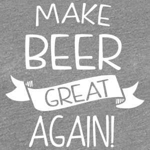 Make beer great again! - Women's Premium T-Shirt