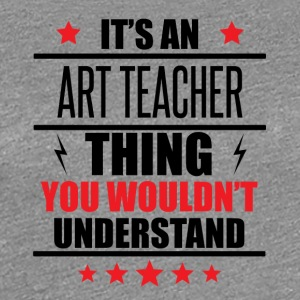 It's An Art Teacher Thing - Women's Premium T-Shirt