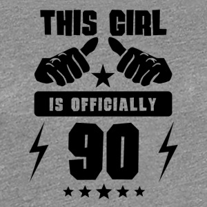 This Girl Is Officially 90 - Women's Premium T-Shirt