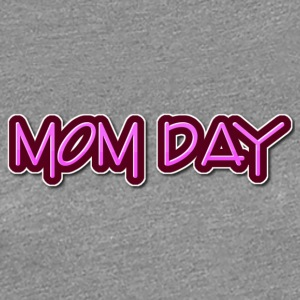 Mom day - Women's Premium T-Shirt
