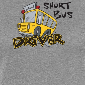 Short Bus Driver - Women's Premium T-Shirt