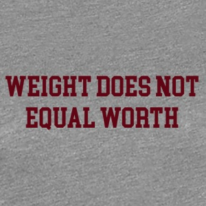 WEIGHT - Women's Premium T-Shirt