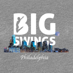 Philadelphia Skyline Art | Big Swings - Women's Premium T-Shirt