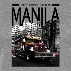 I Keep Comin' Back to Manila - Women's Premium T-Shirt