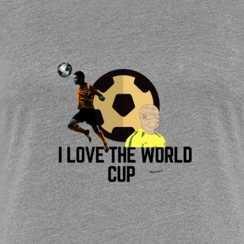 I LOVE THE WOLRD CUP - Women's Premium T-Shirt