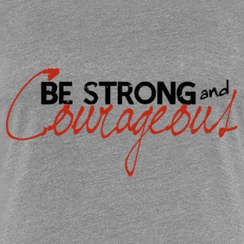 bestrongcourageous - Women's Premium T-Shirt