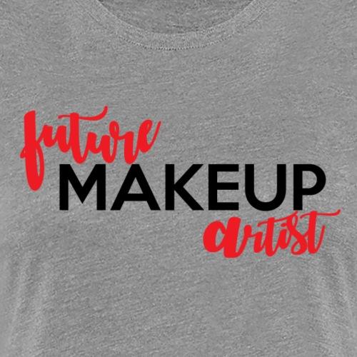 future makeup artist - Women's Premium T-Shirt