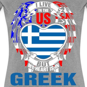 I Live In The Us But My Heart Is In Greek - Women's Premium T-Shirt