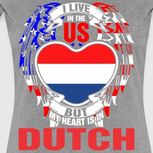 I Live In The Us But My Heart Is In Dutch - Women's Premium T-Shirt