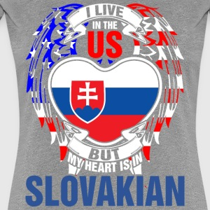 I Live In The Us But My Heart Is In Slovakian - Women's Premium T-Shirt