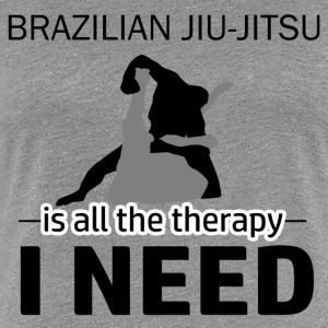 Brazilian Jiu-Jitsu is my therapy - Women's Premium T-Shirt