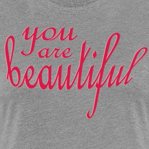 You Are Beautiful - Skin Care, Make Up - Women's Premium T-Shirt