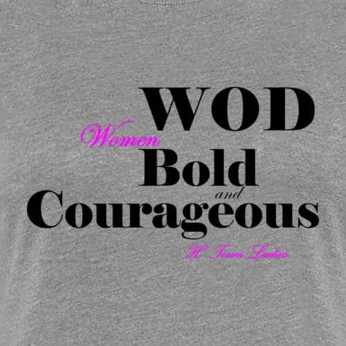 Bold and Courageous - Women's Premium T-Shirt