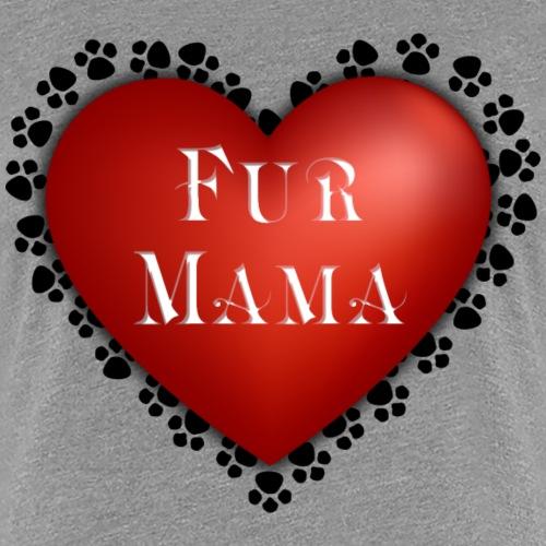 Fur Mama - Women's Premium T-Shirt