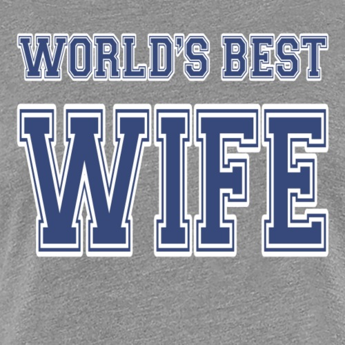World's Best Wife Athletic - Women's Premium T-Shirt