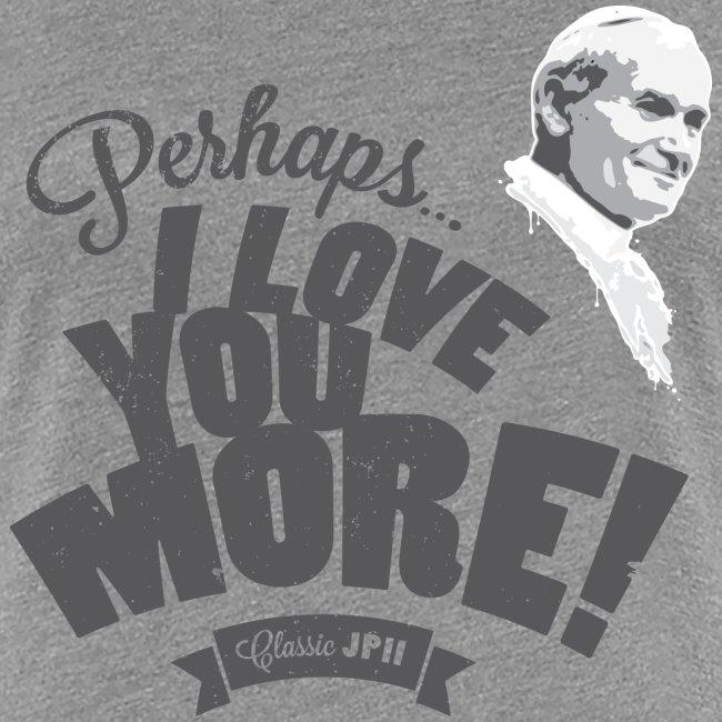 Perhaps I Love You More (Dark)
