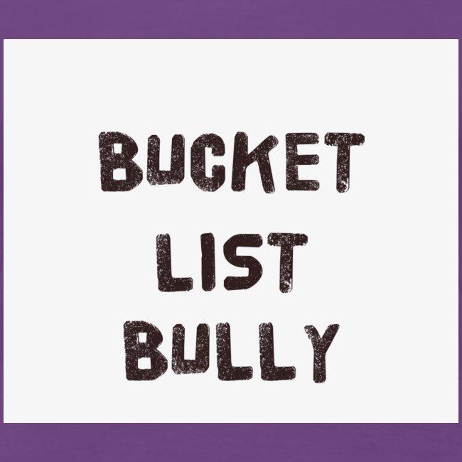 Bucket List Bully