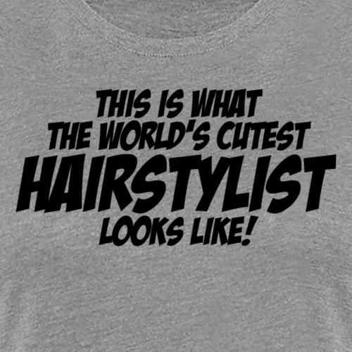 02 worlds cutest hairstylist copy - Women's Premium T-Shirt