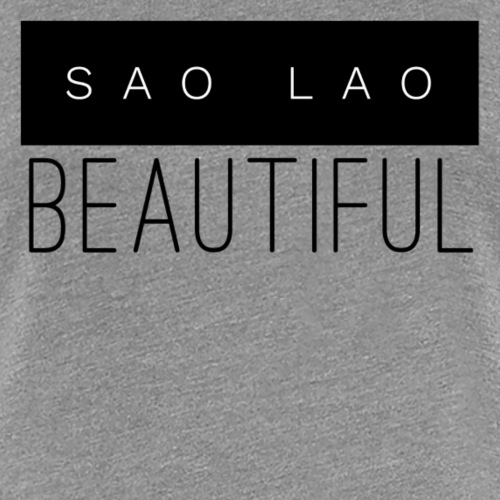 Sao Lao Beautiful - Women's Premium T-Shirt