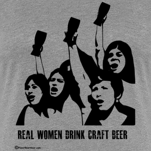 Real Women Drink Craft Beer - Women's Premium T-Shirt