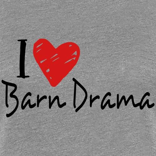 Barn Drama - Women's Premium T-Shirt