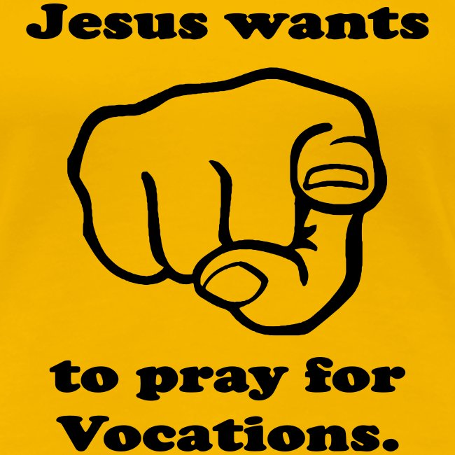 JESUS WANTS YOU TO PRAY FOR VOCATIONS