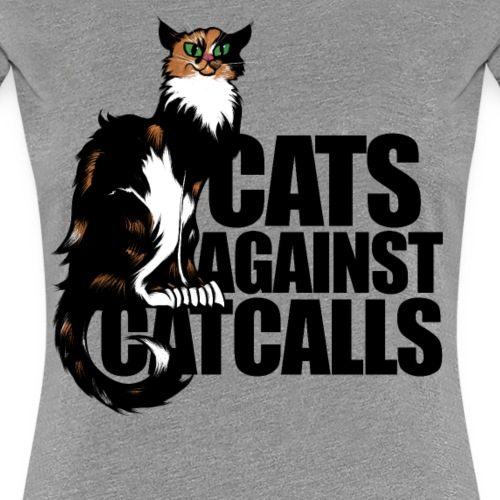 Cats Against Catcalls - Women's Premium T-Shirt