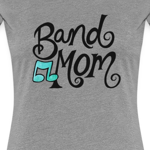 band mom - Women's Premium T-Shirt