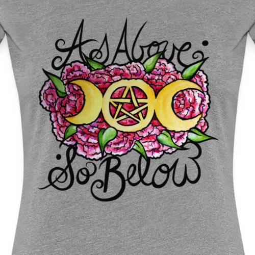 As above so below - Women's Premium T-Shirt